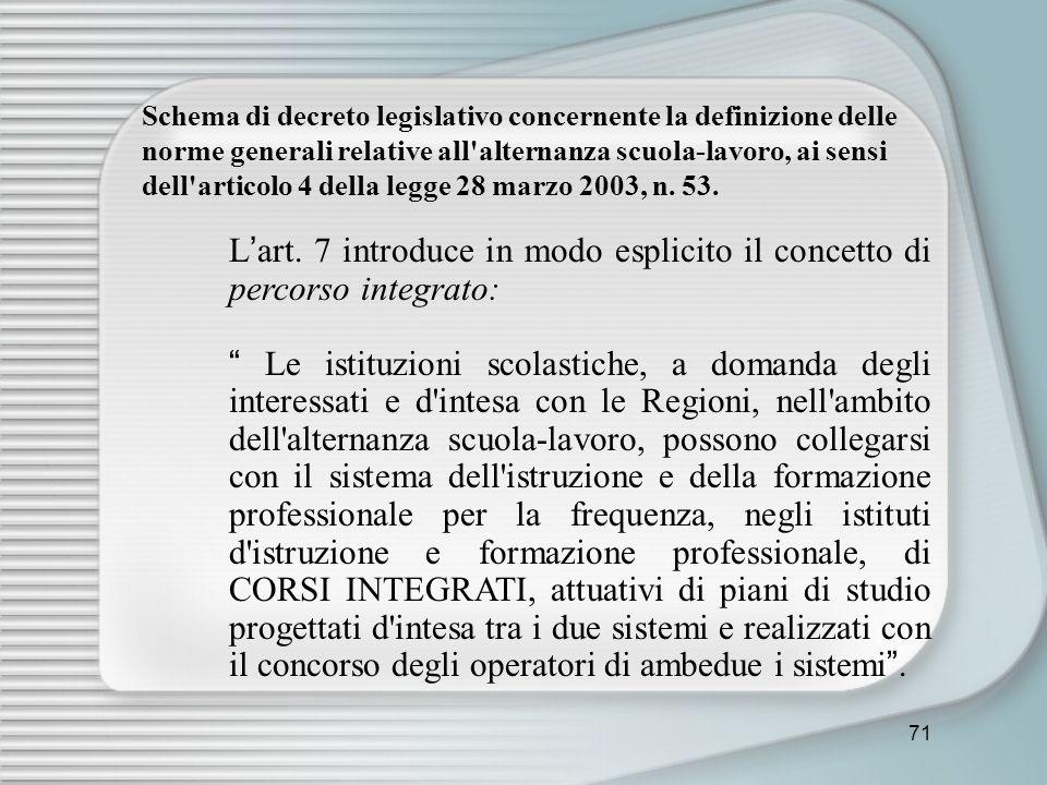 71 Schema di decreto legislativo concernente la definizione delle norme generali relative all'alternanza scuola-lavoro, ai sensi dell'articolo 4 della