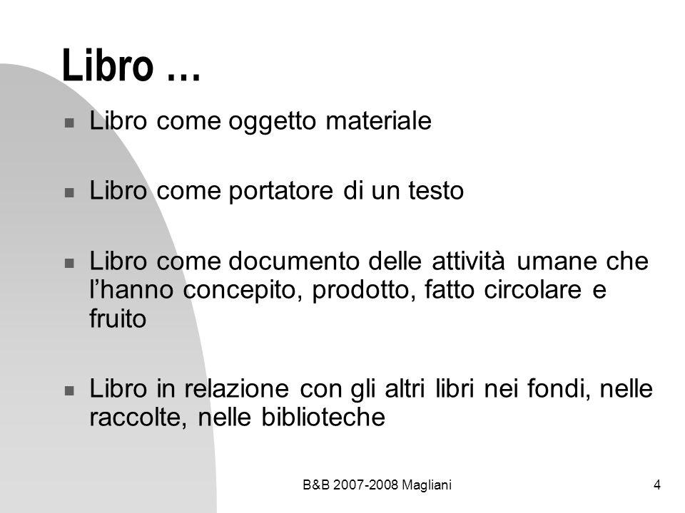 B&B 2007-2008 Magliani15 Carta Nuovo supporto scrittorio che entrò in uso a partire dal XIII sec.