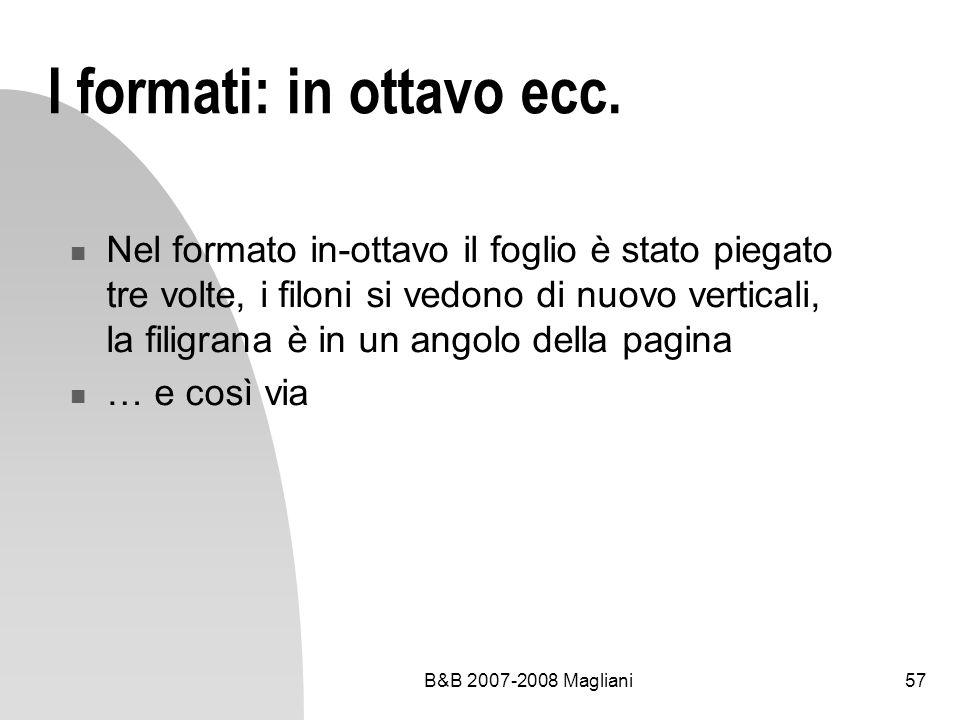 B&B 2007-2008 Magliani57 I formati: in ottavo ecc.