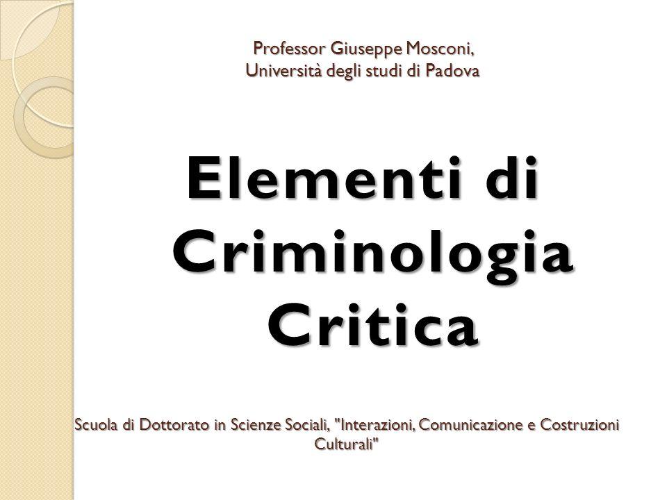 Introduzione: 1.Sociologia della devianza e critica del diritto penale 2.
