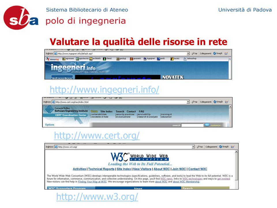 http://www.w3.org/ http://www.ingegneri.info/ Valutare la qualità delle risorse in rete http://www.cert.org/