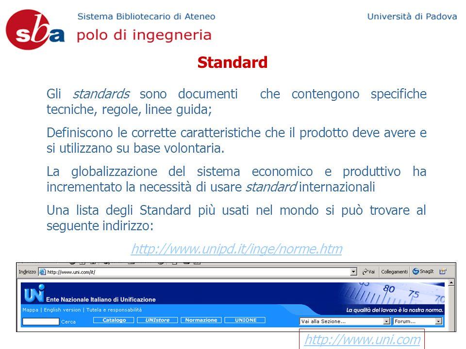 Standard Gli standards sono documenti che contengono specifiche tecniche, regole, linee guida; Definiscono le corrette caratteristiche che il prodotto deve avere e si utilizzano su base volontaria.