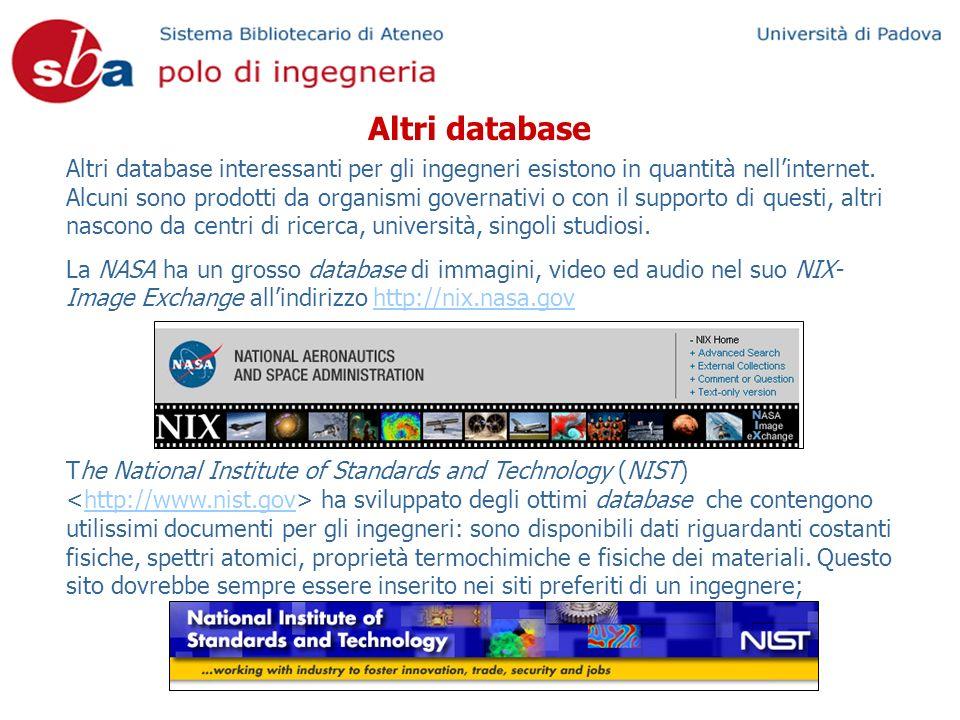 Altri database Altri database interessanti per gli ingegneri esistono in quantità nellinternet. Alcuni sono prodotti da organismi governativi o con il