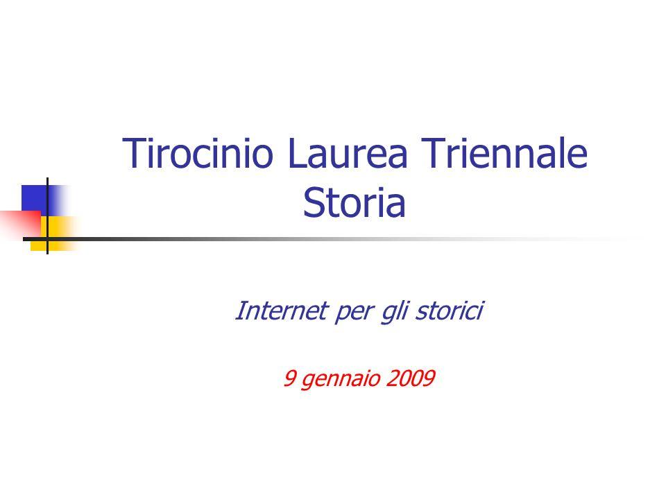 Tirocinio Laurea Triennale Storia Internet per gli storici 9 gennaio 2009