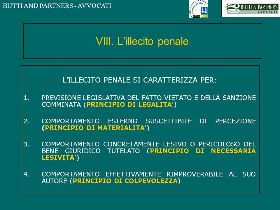 BUTTI AND PARTNERS - AVVOCATI VIII. Lillecito penale LILLECITO PENALE SI CARATTERIZZA PER: 1.PREVISIONE LEGISLATIVA DEL FATTO VIETATO E DELLA SANZIONE