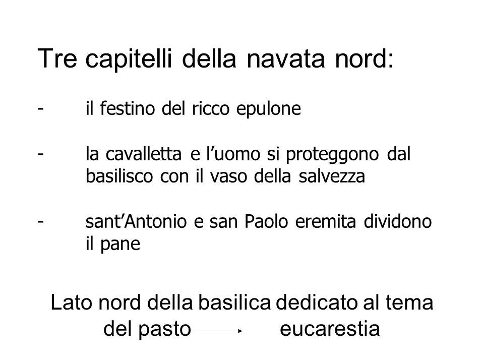 Tre capitelli della navata nord: - il festino del ricco epulone - la cavalletta e luomo si proteggono dal basilisco con il vaso della salvezza -santAn
