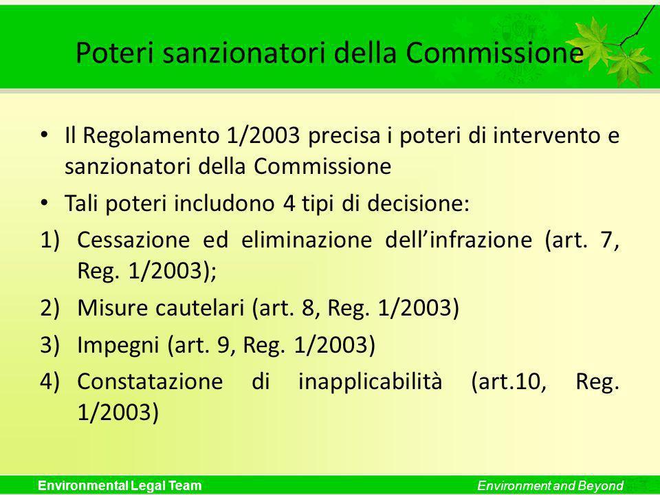 Environmental Legal TeamEnvironment and Beyond Poteri sanzionatori della Commissione Il Regolamento 1/2003 precisa i poteri di intervento e sanzionato