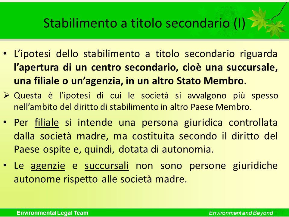 Environmental Legal TeamEnvironment and Beyond Stabilimento a titolo secondario (I) Lipotesi dello stabilimento a titolo secondario riguarda lapertura