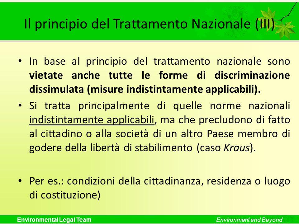 Environmental Legal TeamEnvironment and Beyond Il principio del Trattamento Nazionale (III) In base al principio del trattamento nazionale sono vietat