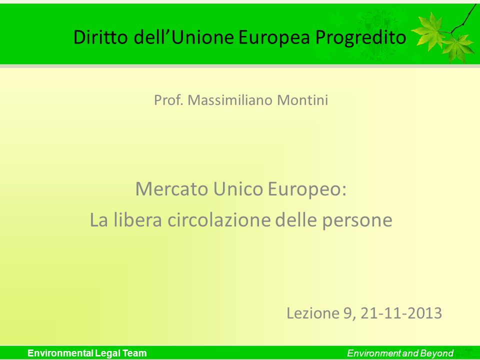 Environmental Legal TeamEnvironment and Beyond Diritto dellUnione Europea Progredito Prof.