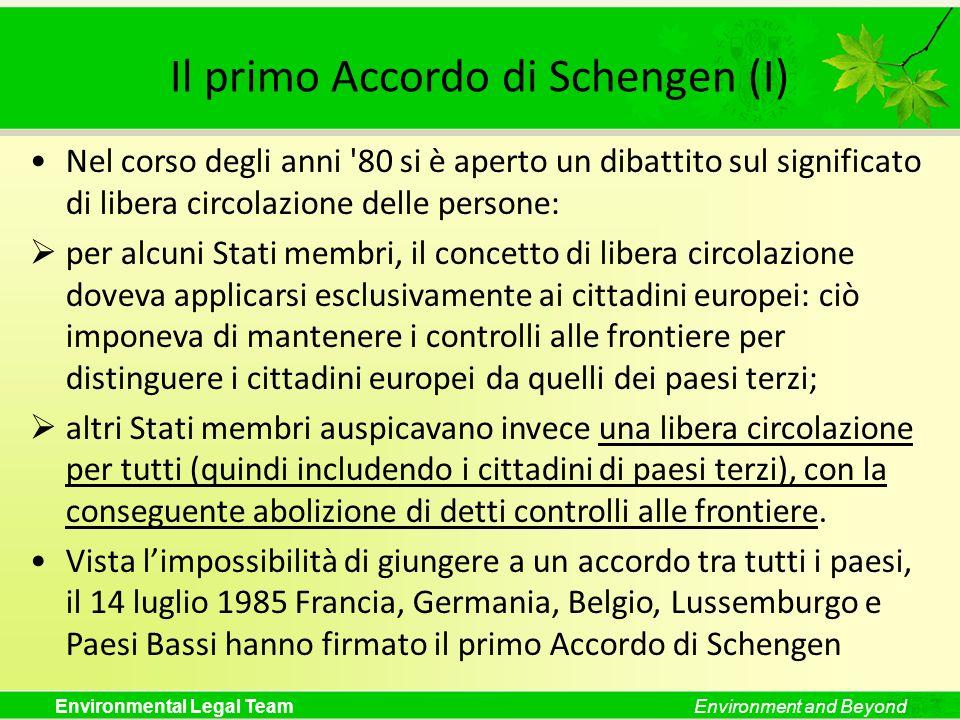 Environmental Legal TeamEnvironment and Beyond Il primo Accordo di Schengen (I) Nel corso degli anni '80 si è aperto un dibattito sul significato di l
