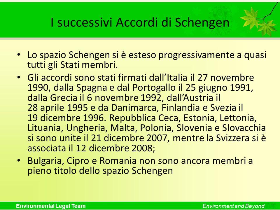 Environmental Legal TeamEnvironment and Beyond I successivi Accordi di Schengen Lo spazio Schengen si è esteso progressivamente a quasi tutti gli Stat