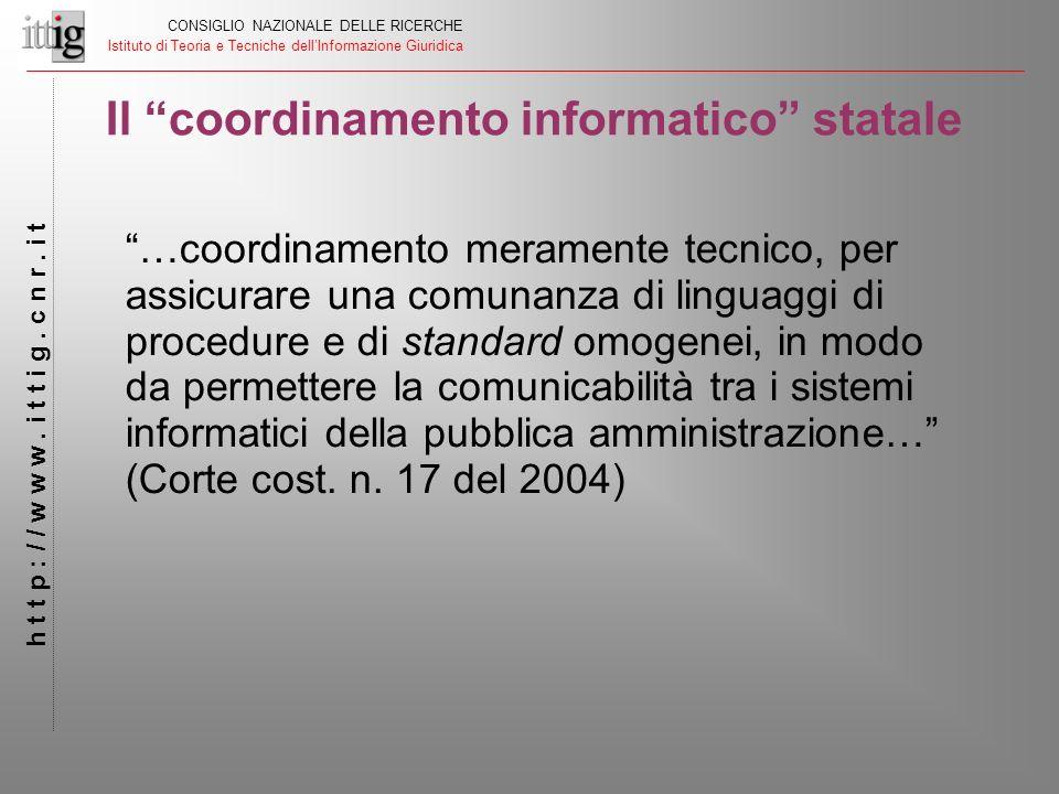 Il coordinamento informatico statale CONSIGLIO NAZIONALE DELLE RICERCHE Istituto di Teoria e Tecniche dellInformazione Giuridica h t t p : / / w w w.