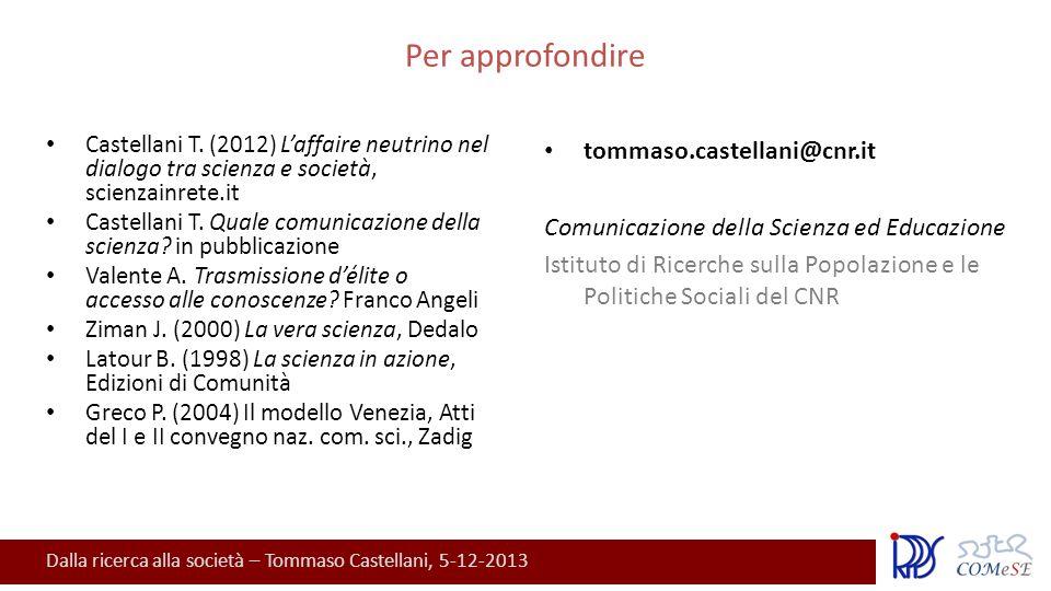 Dalla ricerca alla società – Tommaso Castellani, 5-12-2013 Per approfondire Castellani T.