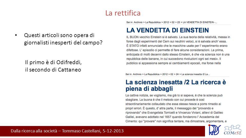 Dalla ricerca alla società – Tommaso Castellani, 5-12-2013 La rettifica Questi articoli sono opera di giornalisti inesperti del campo.