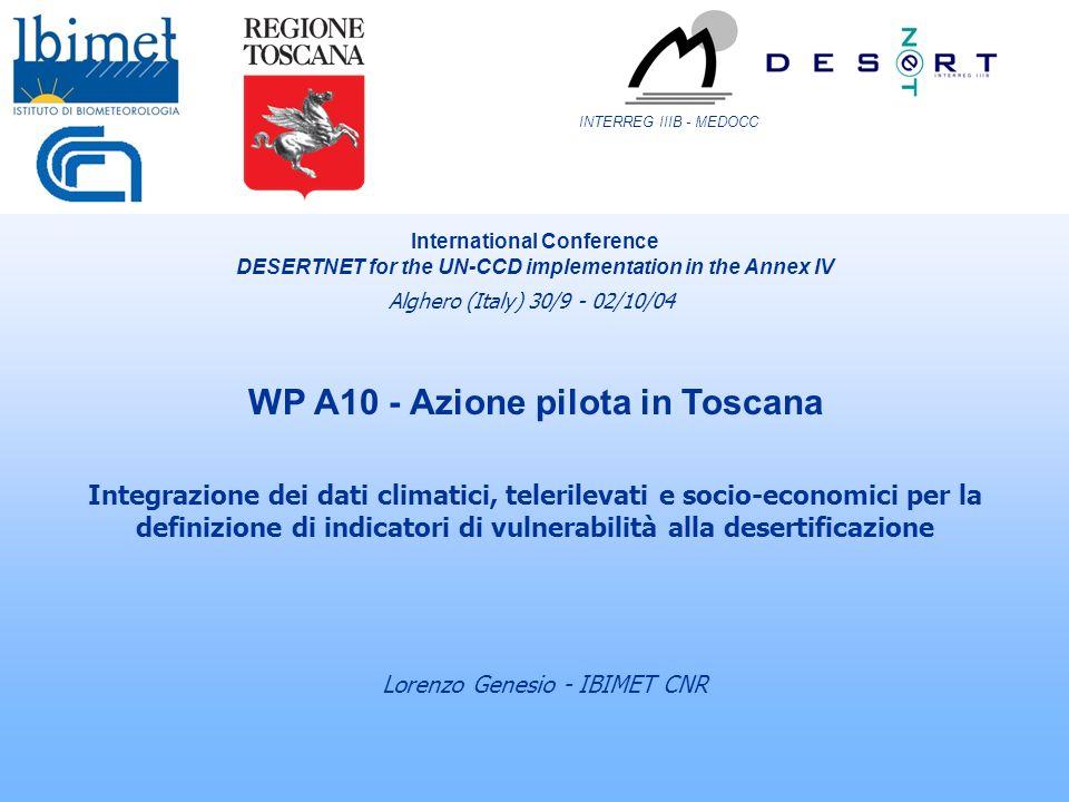 INTERREG IIIB - MEDOCC WP A10 - Azione pilota in Toscana Integrazione dei dati climatici, telerilevati e socio-economici per la definizione di indicat