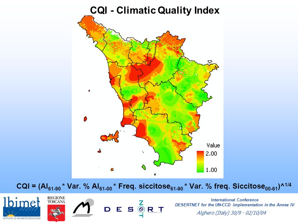 CQI - Climatic Quality Index CQI = (AI 61-90 * Var. % AI 61-00 * Freq. siccitose 61-90 * Var. % freq. Siccitose 00-61 )^ 1/4 International Conference