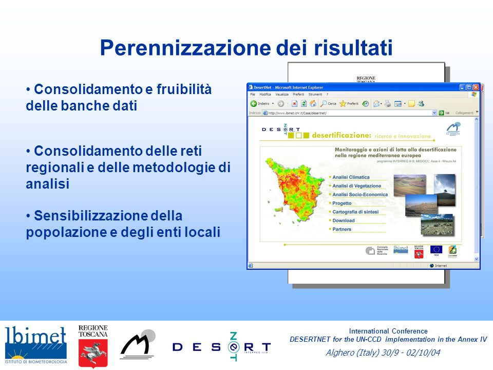 International Conference DESERTNET for the UN-CCD implementation in the Annex IV Alghero (Italy) 30/9 - 02/10/04 Perennizzazione dei risultati Consoli