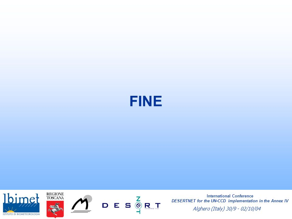 International Conference DESERTNET for the UN-CCD implementation in the Annex IV Alghero (Italy) 30/9 - 02/10/04 FINE