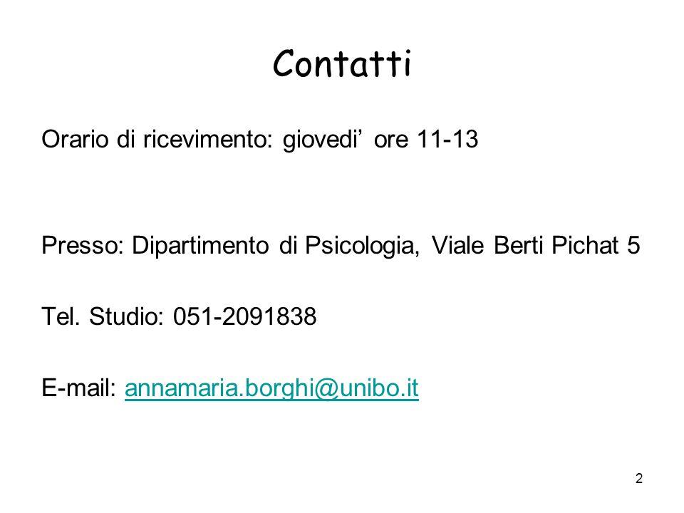 2 Contatti Orario di ricevimento: giovedi ore 11-13 Presso: Dipartimento di Psicologia, Viale Berti Pichat 5 Tel.