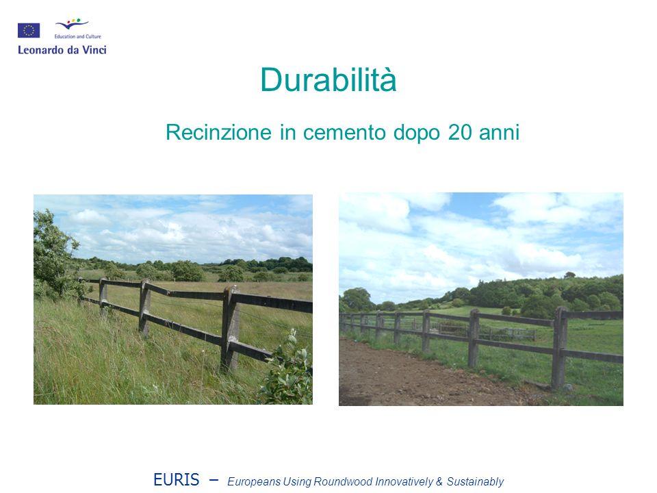 EURIS – Europeans Using Roundwood Innovatively & Sustainably Durabilità Recinzione di legno dopo 20 anni