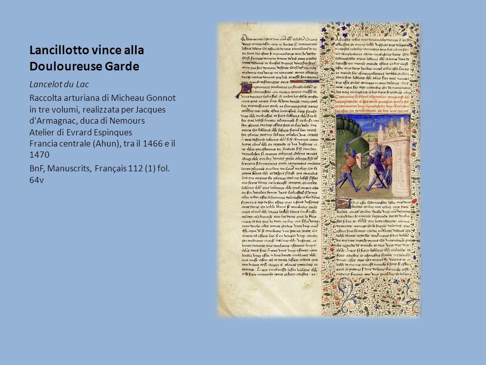 Lancillotto vince alla Douloureuse Garde Lancelot du Lac Raccolta arturiana di Micheau Gonnot in tre volumi, realizzata per Jacques d'Armagnac, duca d