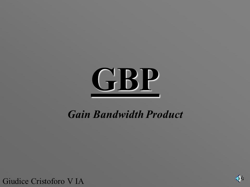 GBP Gain Bandwidth Product Giudice Cristoforo V IA