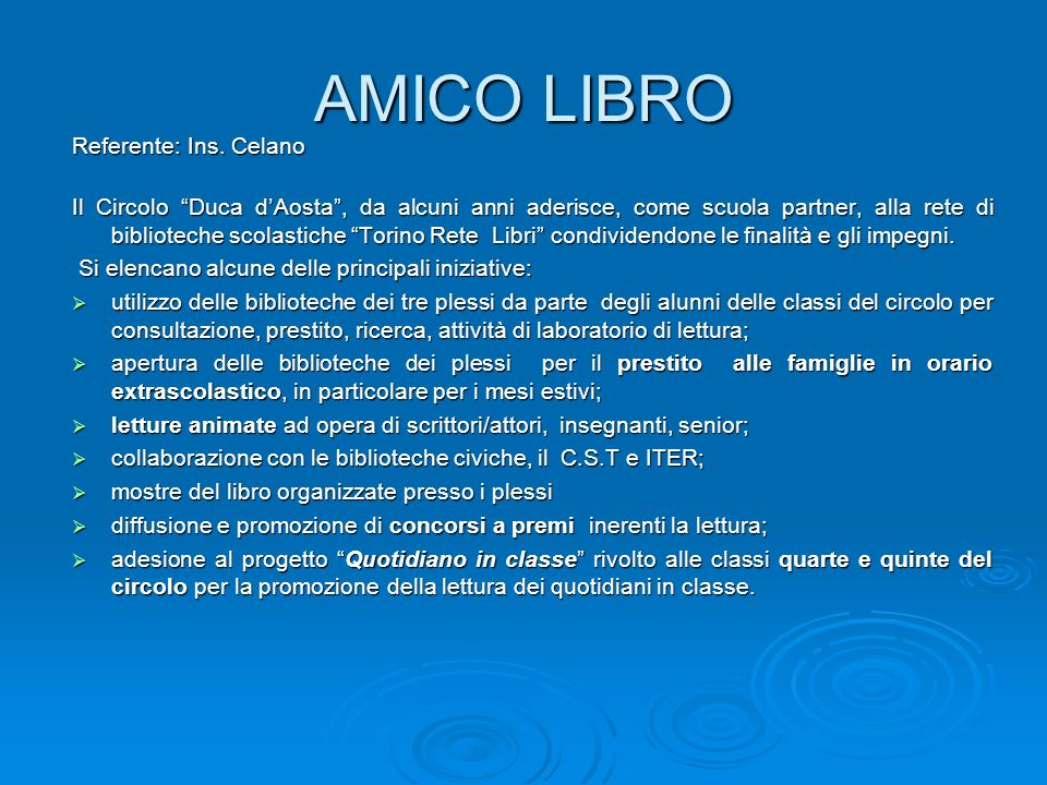 AMICO LIBRO Referente: Ins. Celano Il Circolo Duca dAosta, da alcuni anni aderisce, come scuola partner, alla rete di biblioteche scolastiche Torino R