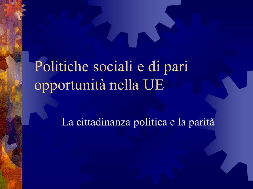 Politiche sociali e di pari opportunità nella UE La cittadinanza politica e la parità