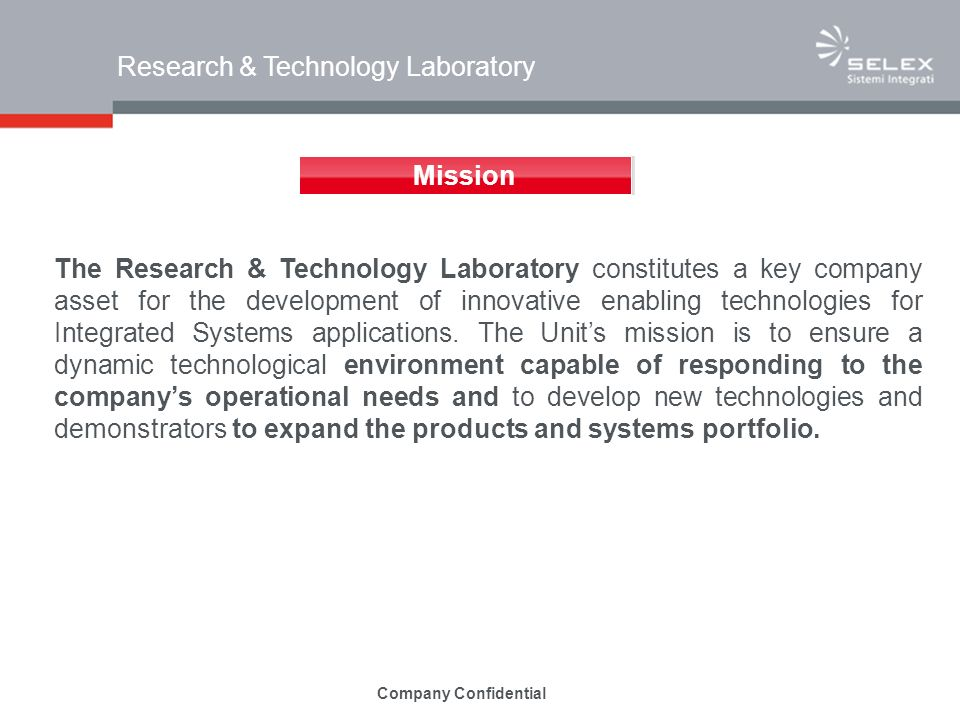 Research & Technology Laboratory The Research & Technology Laboratory constitutes a key company asset for the development of innovative enabling techn