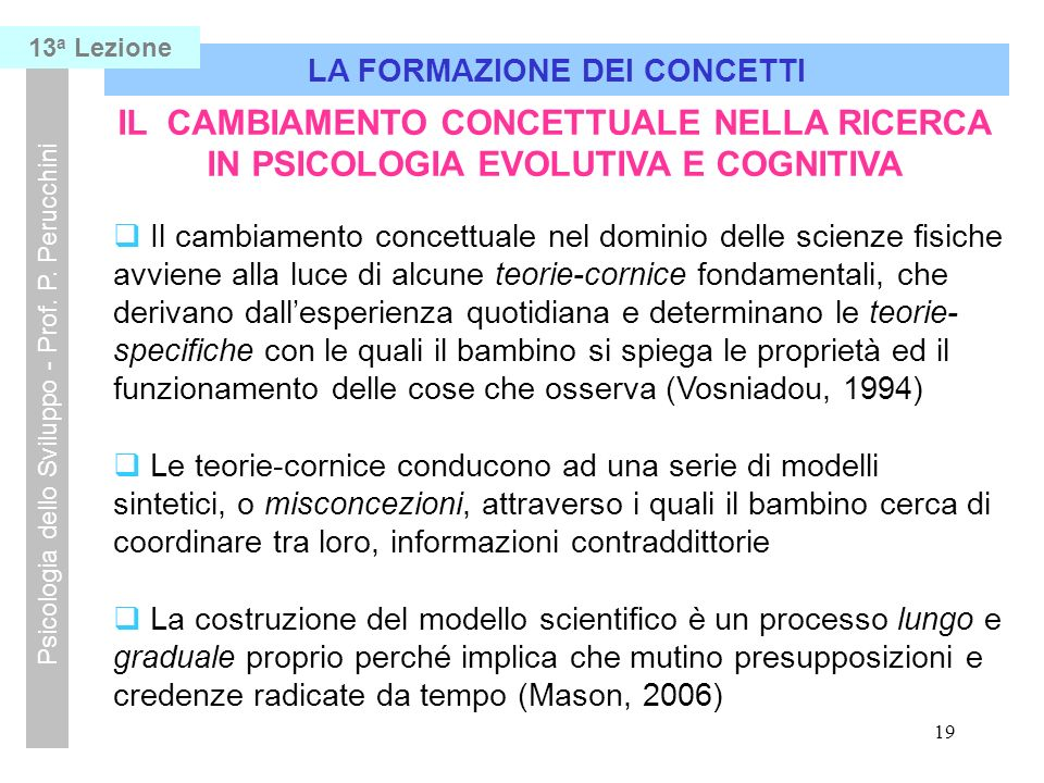 19 LA FORMAZIONE DEI CONCETTI Psicologia dello Sviluppo - Prof.