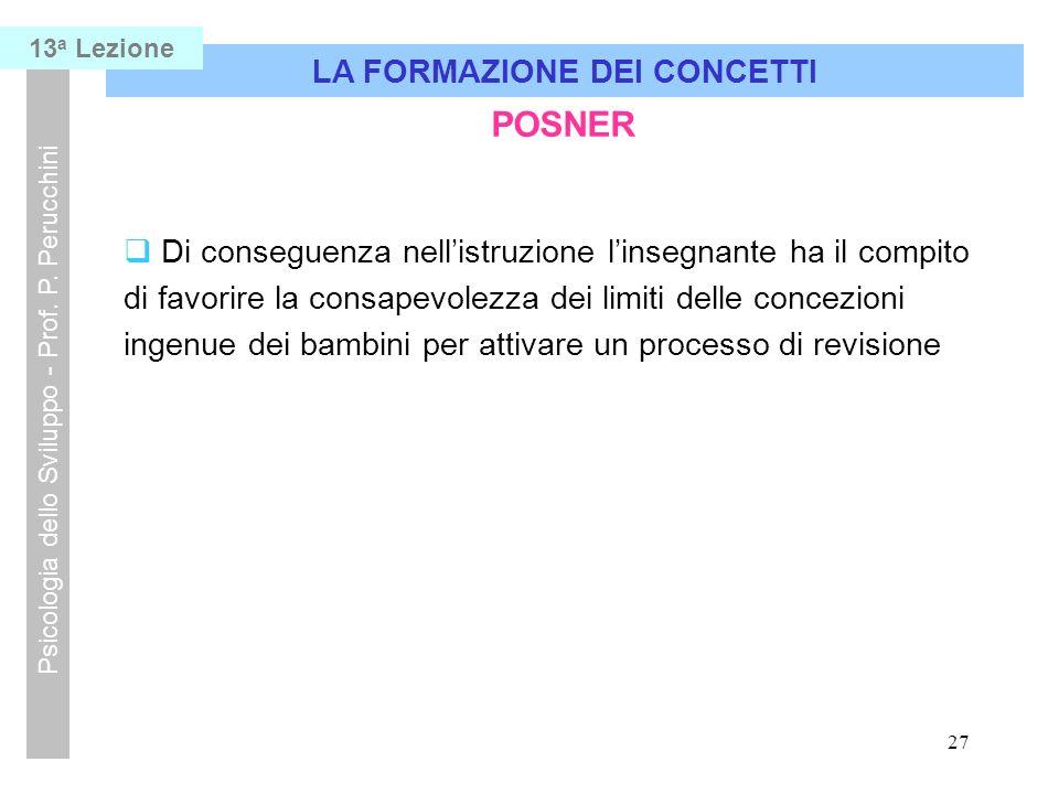27 LA FORMAZIONE DEI CONCETTI Psicologia dello Sviluppo - Prof.