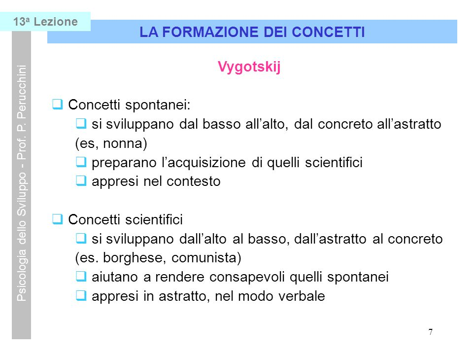 7 LA FORMAZIONE DEI CONCETTI Psicologia dello Sviluppo - Prof.