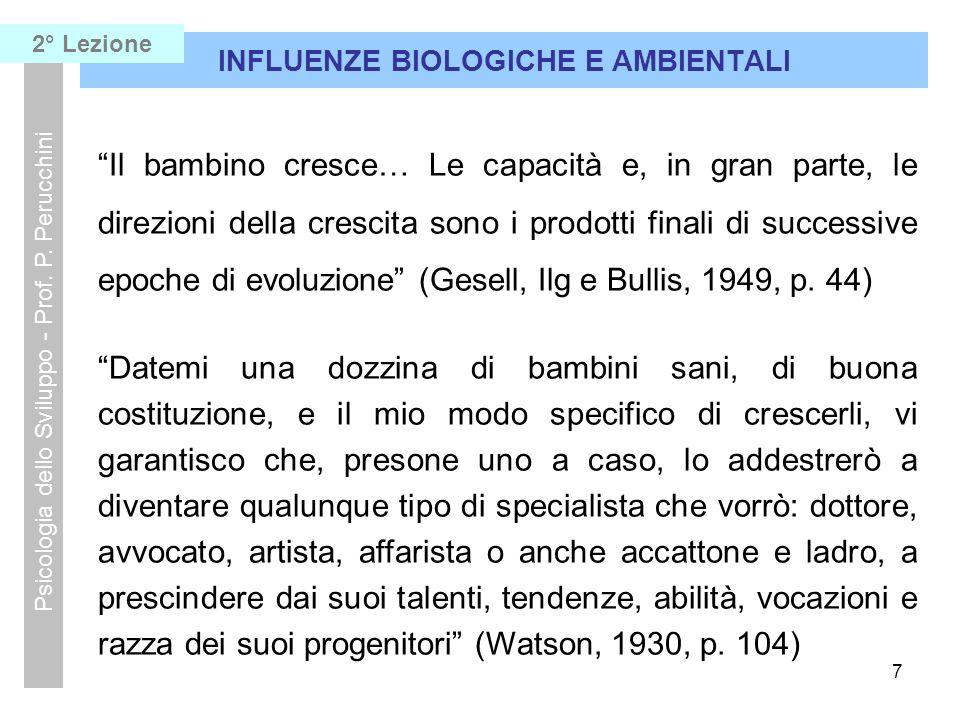 8 INFLUENZE BIOLOGICHE E AMBIENTALI Psicologia dello Sviluppo - Prof.
