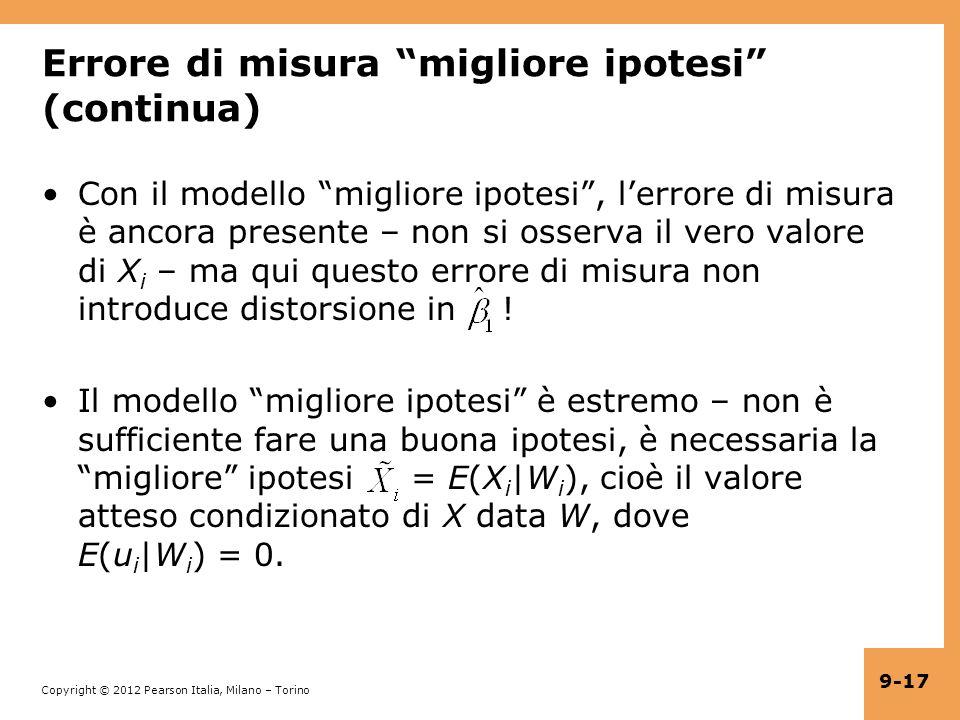 Copyright © 2012 Pearson Italia, Milano – Torino 9-17 Errore di misura migliore ipotesi (continua) Con il modello migliore ipotesi, lerrore di misura