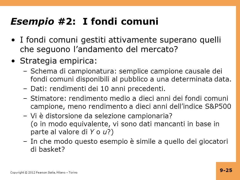 Copyright © 2012 Pearson Italia, Milano – Torino 9-25 Esempio #2: I fondi comuni I fondi comuni gestiti attivamente superano quelli che seguono landam