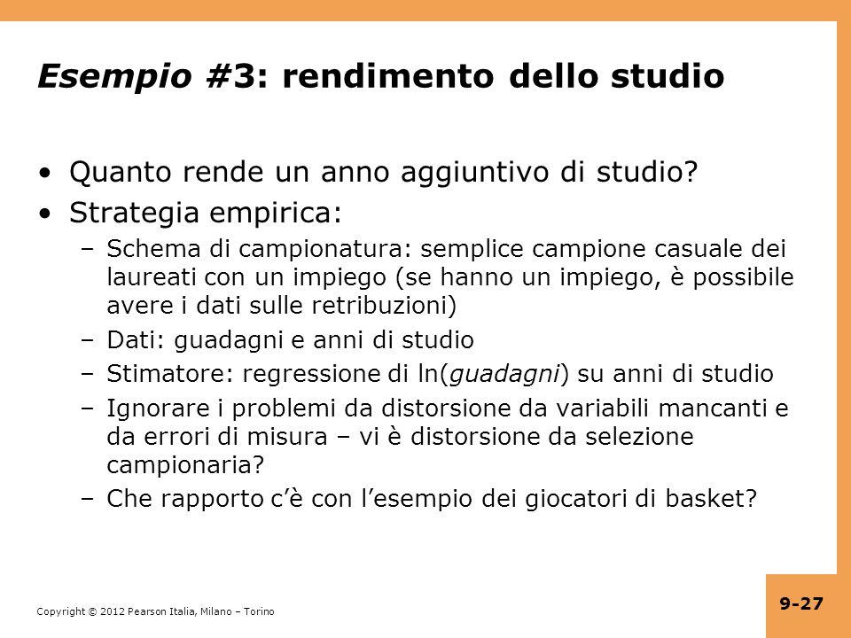 Copyright © 2012 Pearson Italia, Milano – Torino 9-27 Esempio #3: rendimento dello studio Quanto rende un anno aggiuntivo di studio? Strategia empiric