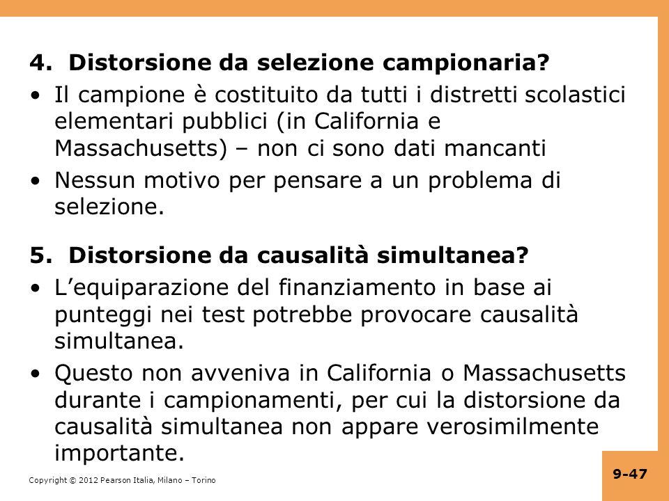 Copyright © 2012 Pearson Italia, Milano – Torino 9-47 4. Distorsione da selezione campionaria? Il campione è costituito da tutti i distretti scolastic