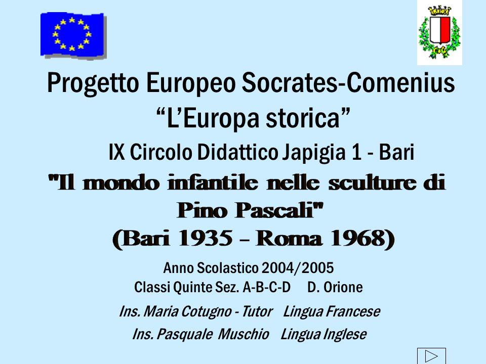 Progetto Europeo Socrates-Comenius LEuropa storica IX Circolo Didattico Japigia 1 - Bari Anno Scolastico 2004/2005 Classi Quinte Sez.