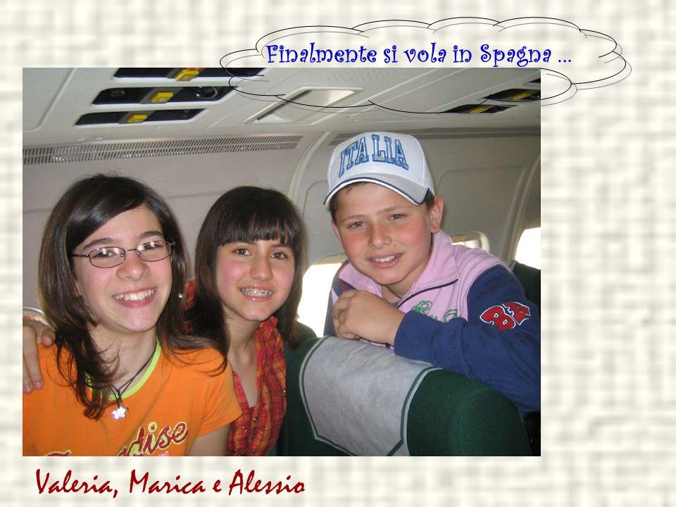 Viaggio in Spagna Partenza per la Spagna da Modugno: 8 maggio 2006 Partenza per Modugno dalla Spagna: 14 maggio 2006
