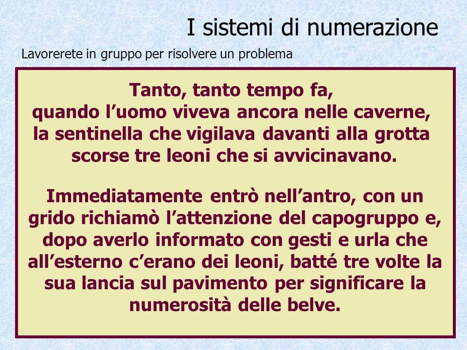 I sistemi di numerazione Nel fatto narrato esiste unattività di tipo matematico.