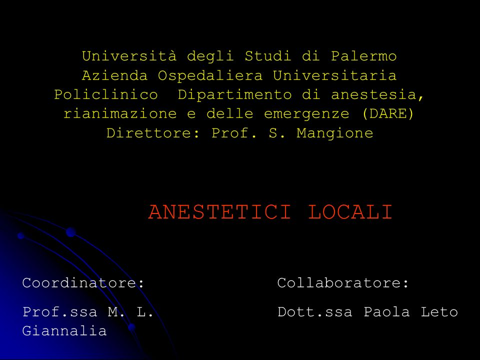 Università degli Studi di Palermo Azienda Ospedaliera Universitaria Policlinico Dipartimento di anestesia, rianimazione e delle emergenze (DARE) Diret