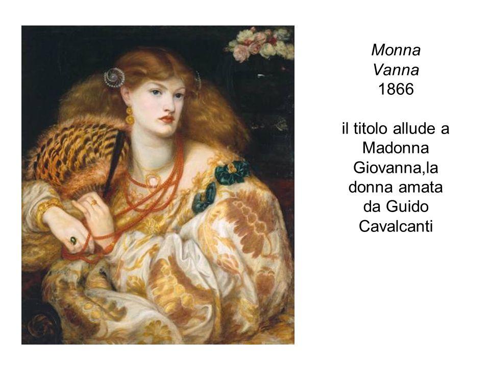 Monna Vanna 1866 il titolo allude a Madonna Giovanna,la donna amata da Guido Cavalcanti