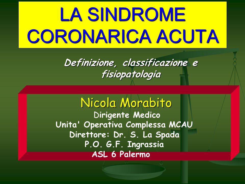 SINDROME CORONARICA ACUTA Le sindromi coronariche acute (SCA) comprendono un ampio spettro di condizioni cliniche, dall angina instabile (UA) all infarto miocardico (MI) transmurale, tutte accomunate da una patogenesi ischemica.