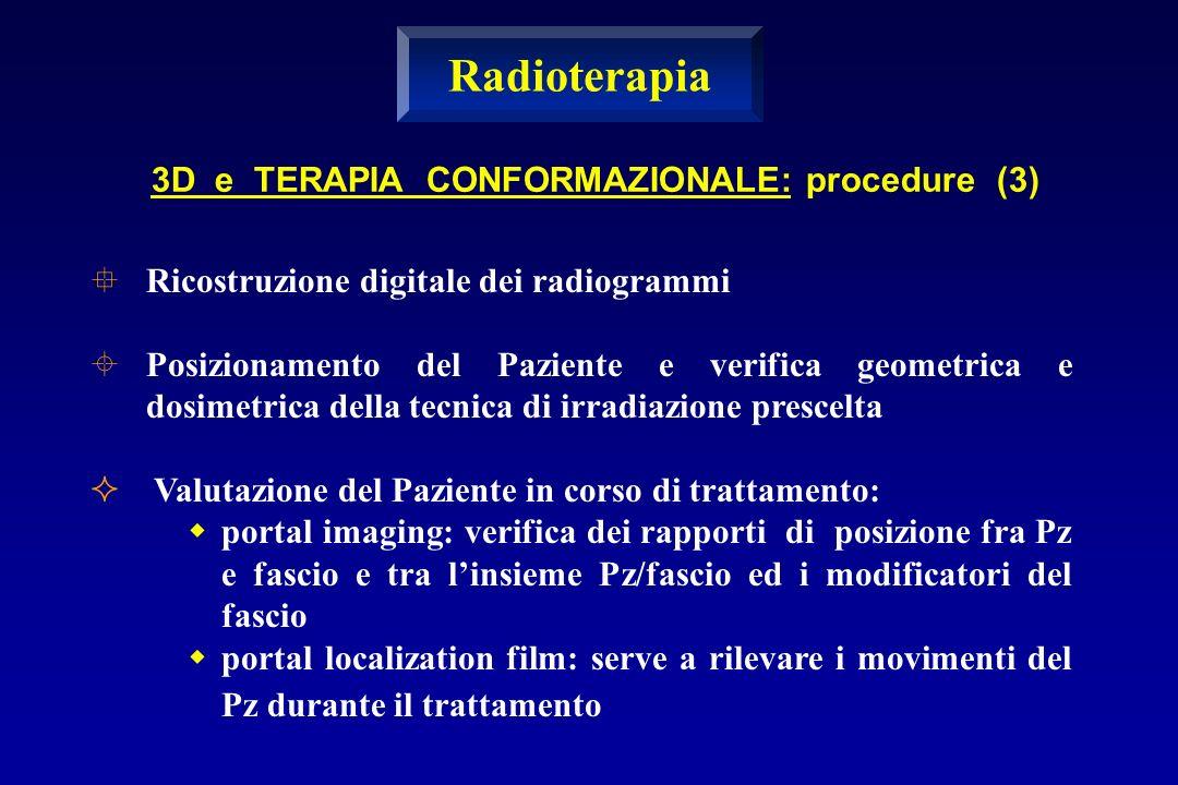 °Ricostruzione digitale dei radiogrammi ±Posizionamento del Paziente e verifica geometrica e dosimetrica della tecnica di irradiazione prescelta ² Val
