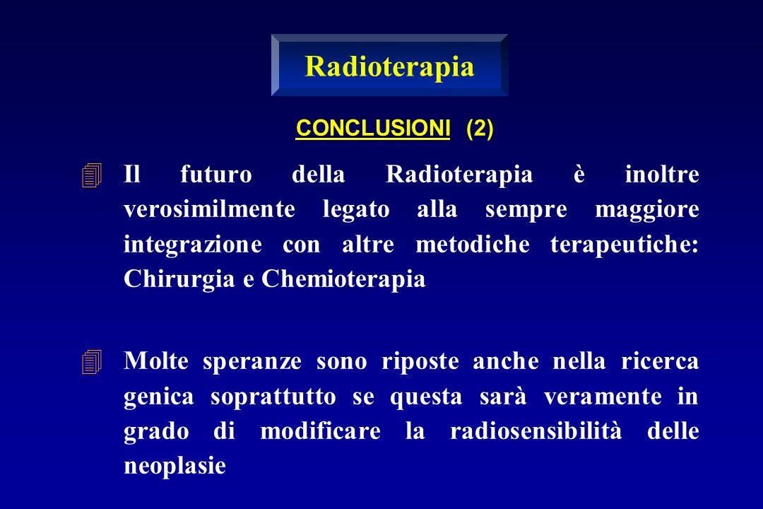 Il futuro della Radioterapia è inoltre verosimilmente legato alla sempre maggiore integrazione con altre metodiche terapeutiche: Chirurgia e Chemioter