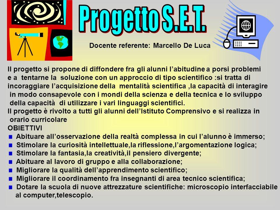 Docente referente: Marcello De Luca Il progetto si propone di diffondere fra gli alunni labitudine a porsi problemi e a tentarne la soluzione con un a
