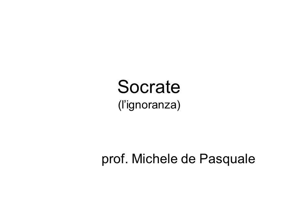 Socrate (lignoranza) prof. Michele de Pasquale