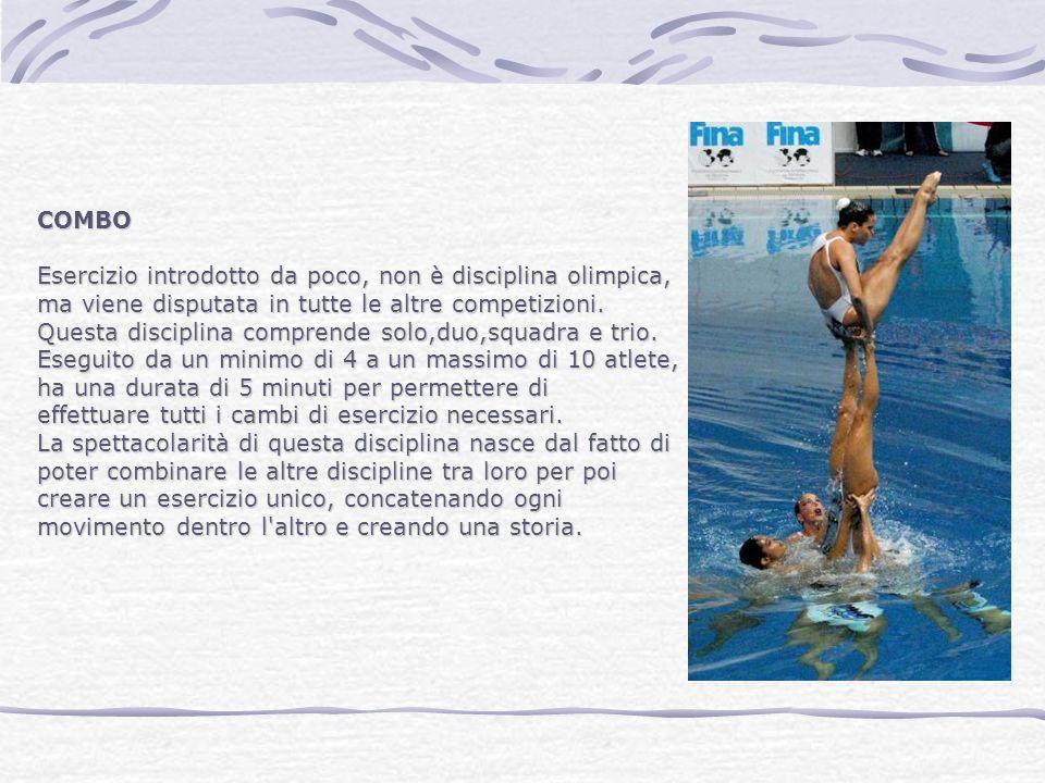 COMBO Esercizio introdotto da poco, non è disciplina olimpica, ma viene disputata in tutte le altre competizioni. Questa disciplina comprende solo,duo
