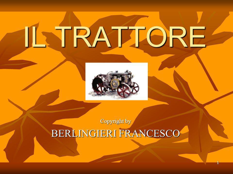 1 IL TRATTORE Copyright by BERLINGIERI FRANCESCO